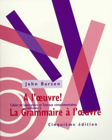 9780030723988: Workbook for La Grammaire a l'oeuvre, 5th