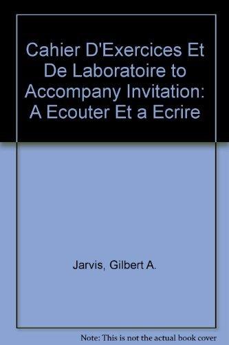 9780030724084: Cahier D'Exercices Et De Laboratoire to Accompany Invitation: A Ecouter Et a Ecrire