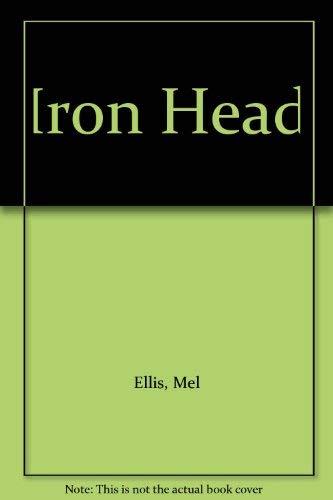 Ironhead [Hardcover] [Jan 01, 1971] Ellis, Mel: Ellis, Mel