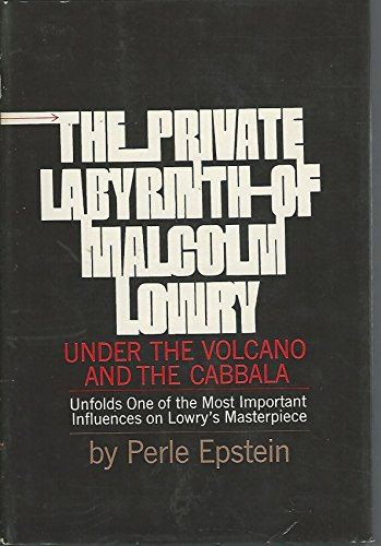 9780030725203: The Private Labyrinth of Malcolm Lowry: Under the Volcano and The Cabbala