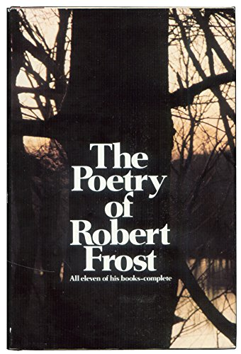 The poetry of Robert Frost. Edited by Edward Connery Lathem
