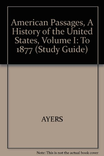 9780030725777: American Passages, A History of the United States, Volume I: To 1877 (Study Guide)