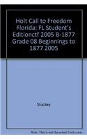 9780030727016: Call to Freedom, Grade 8 Beginnings to 1877: Holt Call to Freedom Florida