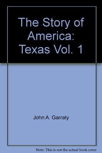 The Story of America: Texas, Vol. 1: Garraty, Garraty, John