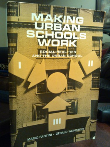 9780030731358: Making Urban Schools Work: Social Realities and the Urban School