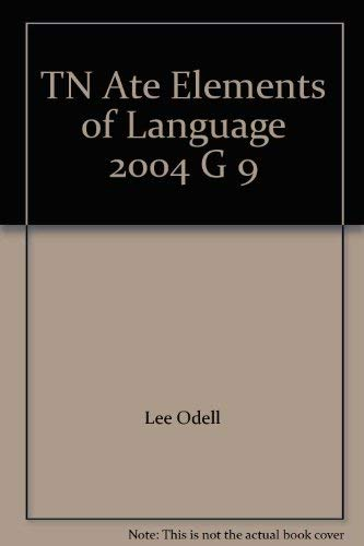 TN Ate Elements of Language 2004 G 9 (0030732247) by Lee Odell; Richard Vacca; Renee Hobbs; Lee Odell; Richard Vacca; Renee Hobbs