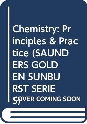 9780030733338: Chemistry: Principles & Practice (Saunders Golden Sunburst Series)