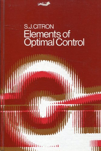 Elements of Optimal Control: S. J. Citron