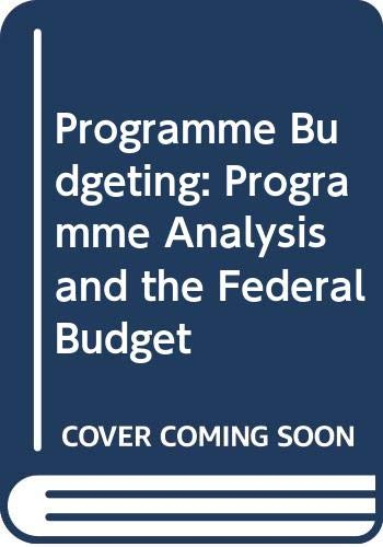 9780030736100: Programme Budgeting: Programme Analysis and the Federal Budget