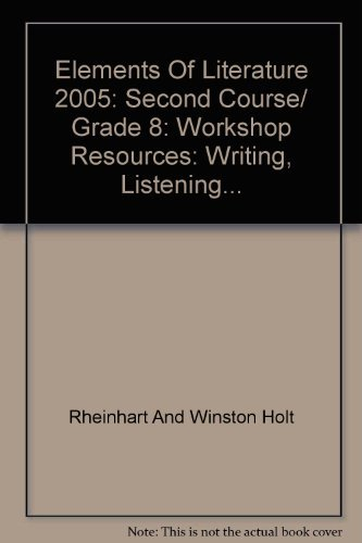 9780030738920: Elements Of Literature 2005: Second Course/ Grade 8: Workshop Resources: Writing, Listening...