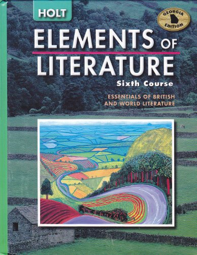 9780030740312: Holt Elements of Literature Georgia: Student Edition Elements of Literature, Sixth Course 2005