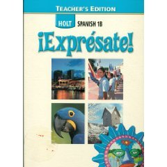 ¡Exprà sate! (Holt Spanish 1b) [2006 Teacher's: Madrigal Velasco, Smith,