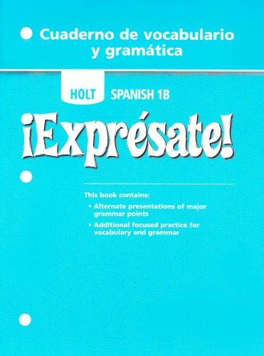 9780030743764: Expresate, Level 1B: Cuaderno de Vocabulario Y Gramatica (Holt Spanish 2006)
