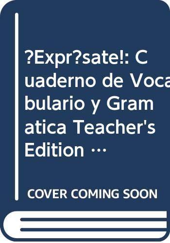 9780030743771: ¡Exprésate!: Cuaderno de vocabulario y gramatica Teacher's Edition Level 1A