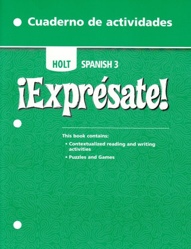 Expresate! (Holt Spanish 3): Cuaderno De Actividades (Activity Book): HOLT, RINEHART AND WINSTON
