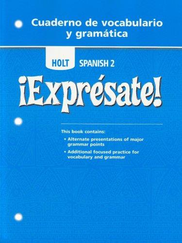 9780030744976: Holt Spanish 2: Expresate! Cuaderno de Vocabulario y Gramatica (Holt Spanish: Level 2)