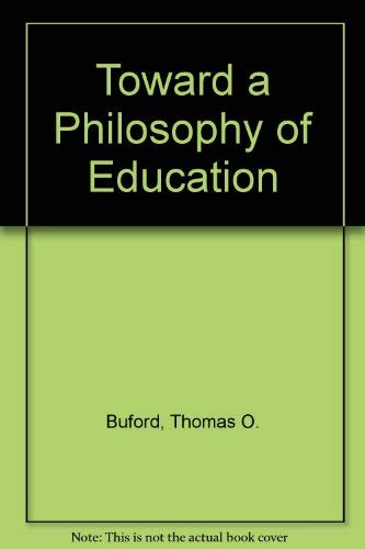 9780030745409: Toward a Philosophy of Education