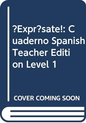 9780030745423: ?Expr?sate!: Cuaderno Spanish Teacher Edition Level 1