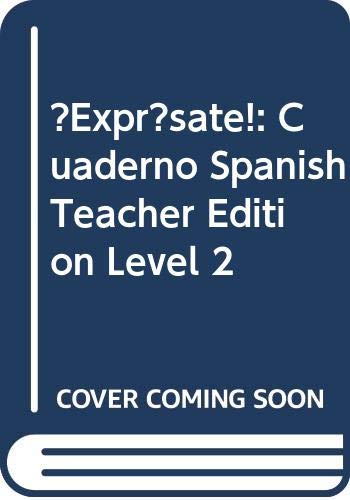 9780030745430: ¡Exprésate!: Cuaderno Spanish Teacher Edition Level 2