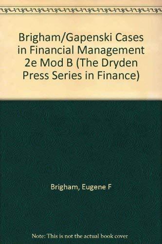 9780030746611: Brigham/Gapenski Cases in Financial Management 2e Mod B (The Dryden Press Series in Finance)