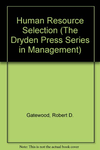 9780030746673: Human Resource Selection (The Dryden Press Series in Management)