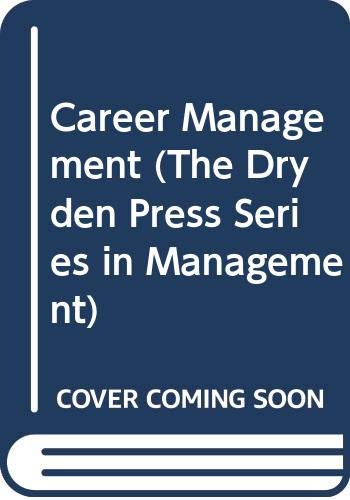 9780030746697: Career Management (The Dryden Press Series in Management)