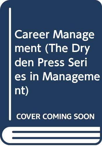 Career Management (The Dryden Press Series in: Jeffrey H. Greenhaus,