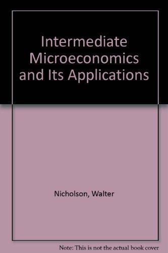 Intermediate Microeconomics and Its Applications: Walter Nicholson