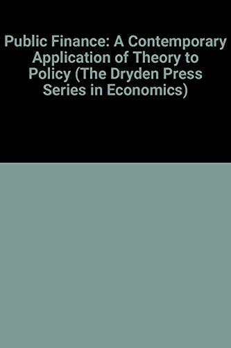 9780030748134: Public Finance: A Contemporary Application of Theory to Policy (The Dryden Press Series in Economics)