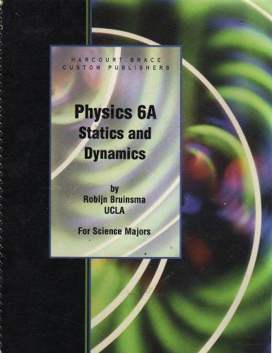 Physics 6A: Statics and Dynamics: Bruinsma, Robinjn