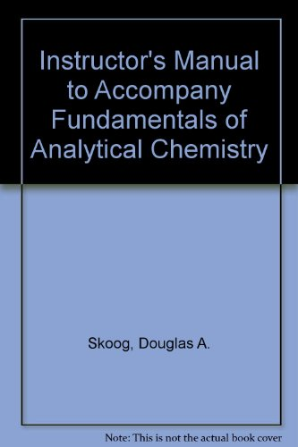 9780030749230: Instructor's Manual to Accompany Fundamentals of Analytical Chemistry