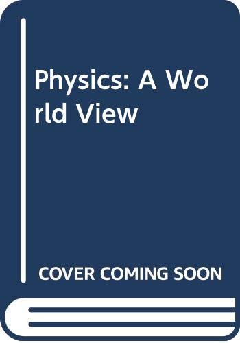 Physics: A World View: Larry D Kirkpatrick,