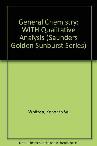 9780030751561: General Chemistry: WITH Qualitative Analysis (Saunders Golden Sunburst Series)