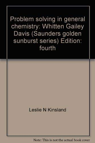 9780030751646: Problem solving in general chemistry: Whitten, Gailey, Davis (Saunders golden sunburst series)