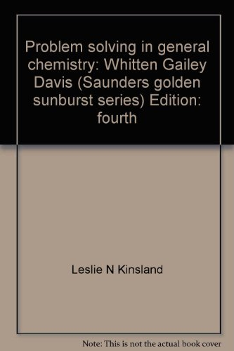 9780030751646: Problem solving in general chemistry: Whitten, Gailey, Davis (Saunders golden sunburst series)