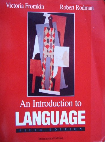 An Introduction to Language (High School Edition): Rodman, Robert, Fromkin,