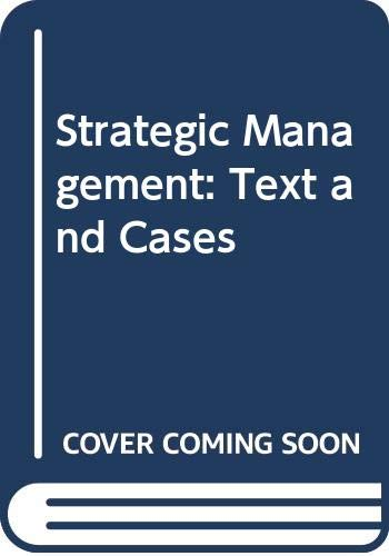 9780030753831: Strategic Management: Text and Cases
