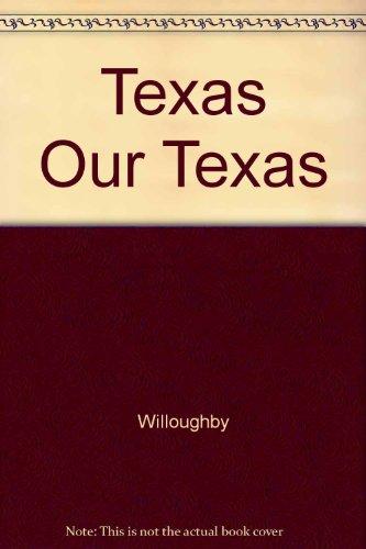 9780030754326: Texas, our Texas