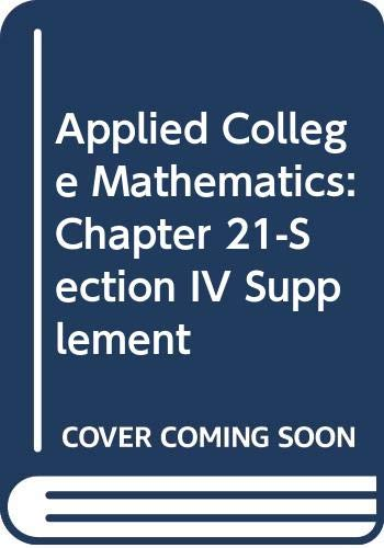 9780030754388: Applied College Mathematics: Chapter 21-Section IV Supplement
