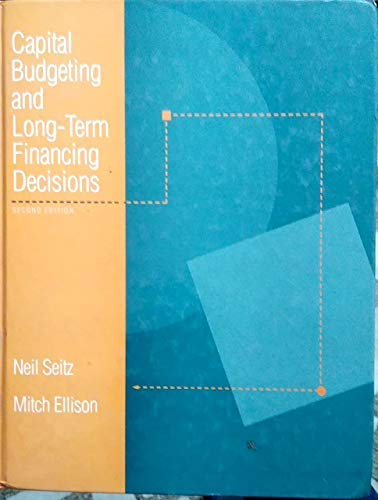 9780030754777: Capital Budgeting and Long-term Financing Decisions (The Dryden Press series in finance)