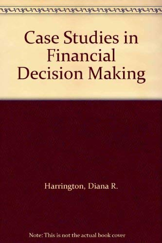 9780030754791: Case Studies in Financial Decision Making