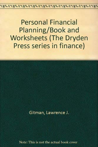 Personal Financial Planning/Book and Worksheets (The Dryden Press series in finance) (003075481X) by Gitman, Lawrence J.; Joehnk, Michael D.