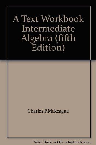 9780030755088: A Text Workbook Intermediate Algebra (fifth Edition)