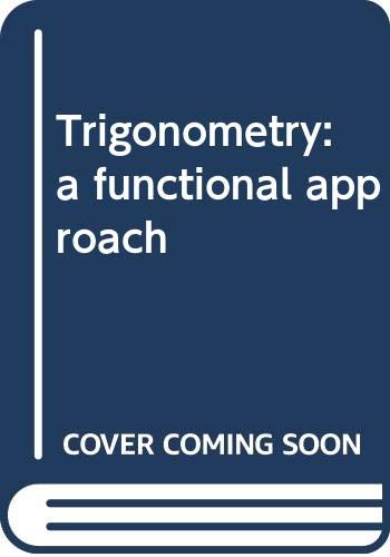 9780030755750: Trigonometry: a functional approach