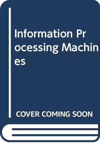 9780030755859: Information Processing Machines