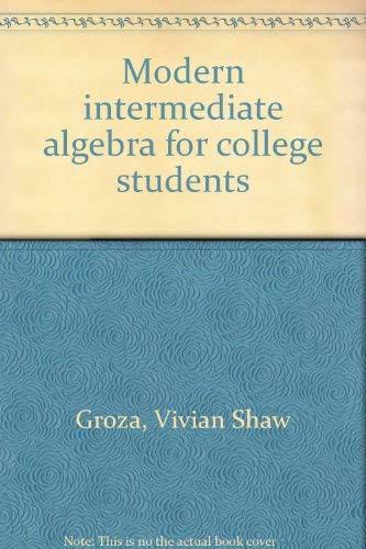 9780030755958: Modern intermediate algebra for college students