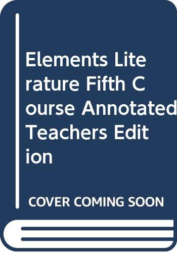 9780030759420: Elements Literature Fifth Course Annotated Teachers Edition