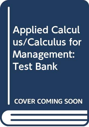 9780030761768: Applied Calculus/Calculus for Management: Test Bank