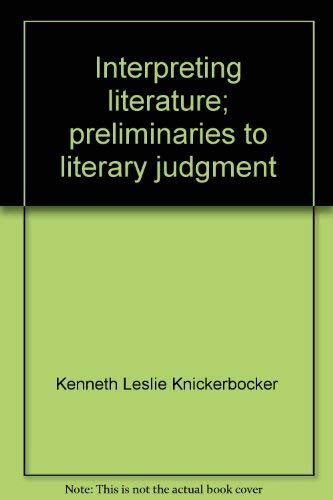 9780030762802: Interpreting literature; preliminaries to literary judgment