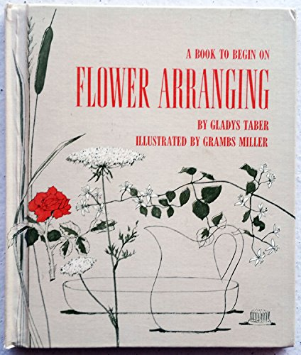 9780030763304: Flower Arranging (A Book to Begin On)